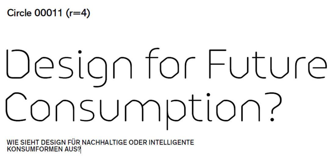 Circle 00011 (r=4): Design for Future Consumption?