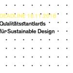 DEADLINE 18.11.2018 <br /> Qualitätsstandards für Sustainable Design