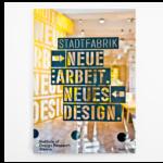 StadtFabrik: Neue Arbeit. Neues Design