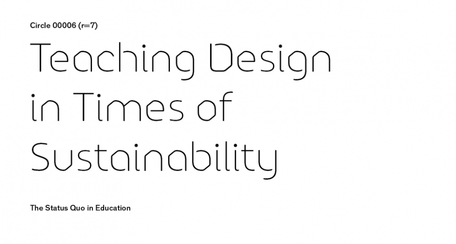 Circle 00006 (r=7) <br> Teaching Design in Times of Sustainability